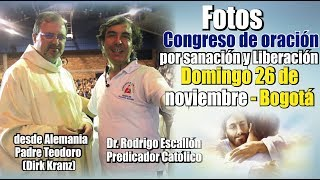 Fotos congreso 26 de nov 2017 Padre Teo - Dr. Rodrigo Escallón