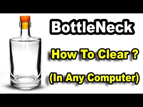 How To Clear Bottleneck? (In Any Computer System)