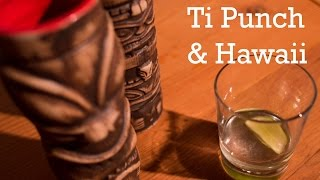Ti Punch and Hawaii from Better Cocktails at Home