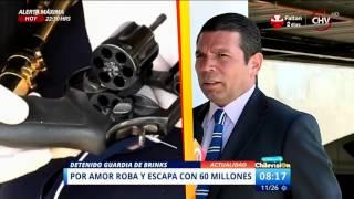 La historia de amor por la que el guardia de Brinks escapó con 60 millones - La Mañana de CHV