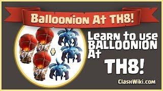 Balloonion Guide At TH8 - Clash Of Clans