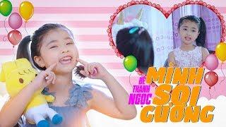 Mình Soi Gương [MV Official 4K] ☀ Bé Thanh Ngọc | Ca Nhạc Thiếu Nhi Vui Nhộn Cho Các Bé