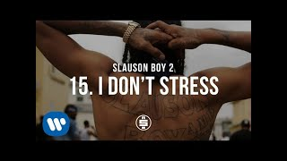 I Don't Stress | Track 15 - Nipsey Hussle - Slauson Boy 2 (Official Audio)