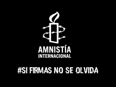 AMNISTÍA INTERNACIONAL: #SIFIRMASNOSEOLVIDA Y MENSAJE A LA UAM XOCHIMILCO