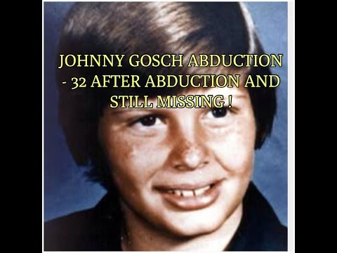 JOHNNY GOSCH ABDUCTION - 32 YEARS AFTER ABDUCTION AND STILL MISSING !