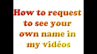 Download Lagu How to request to see your name in my videos Gratis STAFABAND