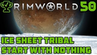 Building a Spaceship - Rimworld Ice Sheet Tribal Ep. 50 [Rimworld 1.0 Ice Sheet Challenge]