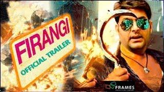KAPIL SHARMA'S MOVIE FIRANGI TRAILER | FIRANGI 2017 | KAPIL SHARMA
