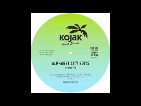 Alphabet City Edits - I´d Like Too