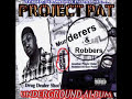 Project Pat - Murderers & Robbers (Feat. Lord Infamous & DJ Paul )