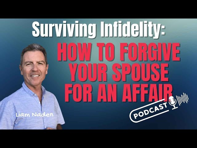012 - Surviving Infidelity: How to Forgive Your Spouse for an Affair