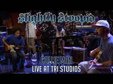 Collie Man - Slightly Stoopid Live at Roberto's TRI Studios