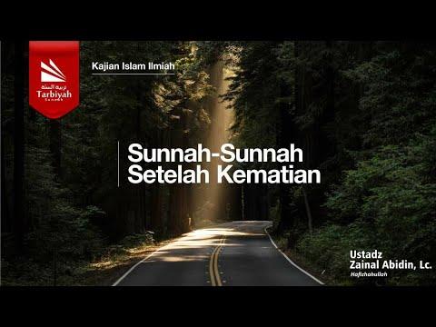 Sunnah-Sunnah Setelah Kematian - Ustadz Abu Ahmad Zaenal Abidin Lc