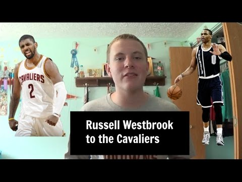 Cavaliers Trade Kyrie Irving for Russell Westbrook - Cavs sign Chris Anersen