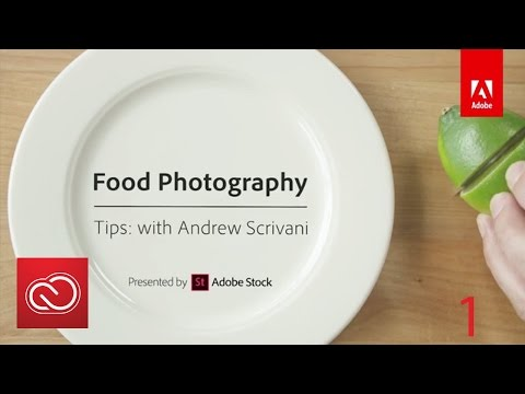 Food Photography Tips with Andrew Scrivani, Tip #1 | Adobe Creative Cloud