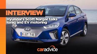 Ioniq Interview: Hyundai's Scott Nargar