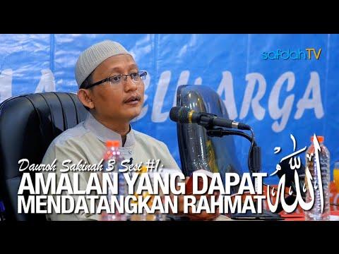 Dauroh Sakinah 3: Sesi#1 Amalan Yang Dapat Mendatangkan Rahmat Allah - Ustadz Badru Salam, Lc