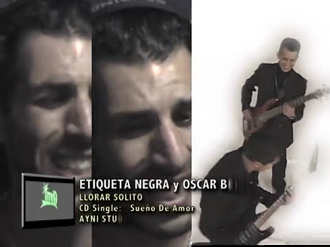 ETIQUETA NEGRA Y OSCAR BELONDI LLORAR SOLITO