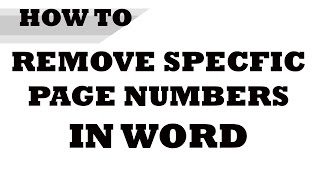 How to: Remove Specific Page Numbers in Word