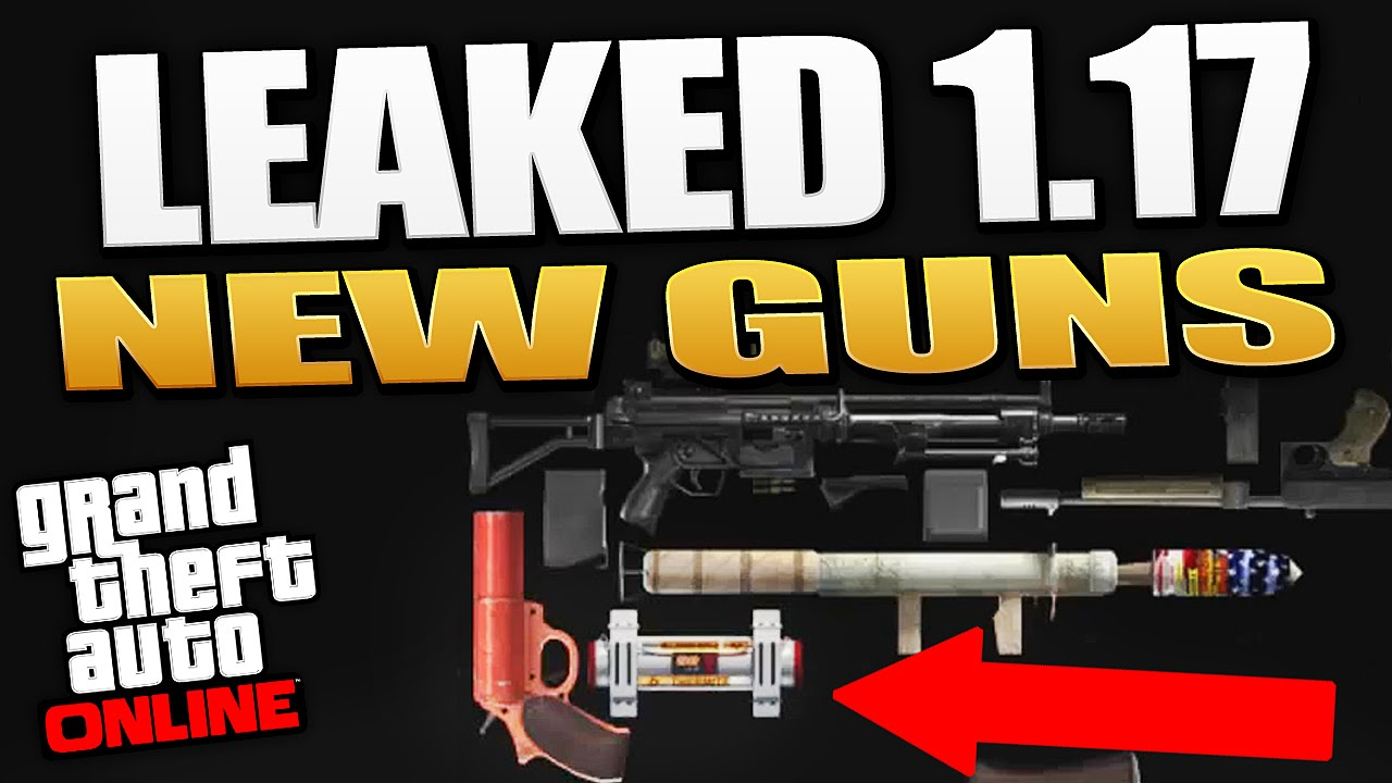 Gta 5 New Guns Gta 5 Patch 1.17 New Leaked