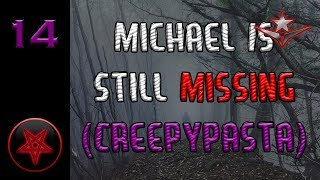 """Michael is Still Missing"" Creepypasta by Leo Martin 