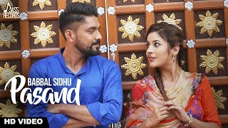 Pasand  | ( FULL HD)  | Babbal Sidhu | New Punjabi Songs 2017 | Latest Punjabi Songs 2017