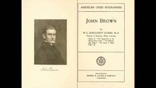 "John Brown, by W. E. B. Du Bois: Chapter 5, ""The Vision of the Damned"" (Part I)"