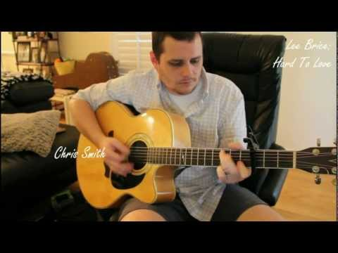 Lee Brice - Hard To Love (Chris Smith Acoustic Cover)