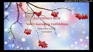 God's Sustaining Faithfulness Lam. 3:22-26 12/29/19