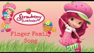 Finger Family Strawberry Shortcake Song Cartoon Animation Nursery Rhymes Children Babies English