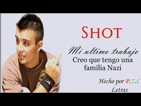 8.Shot/PiterG - Creo que tengo una familia nazi - Mi ultimo Trabajo (Con Letra)