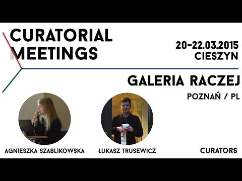 Curatorial Meetings / Galeria Raczej 05 // PL