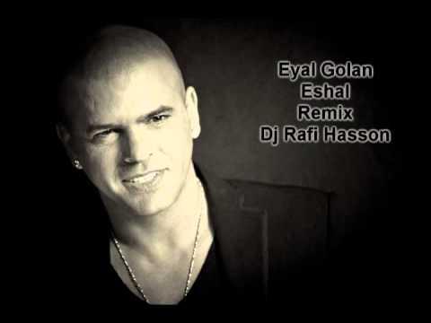 Eyal Golan Eyal Golan Eshal Remix Rafi