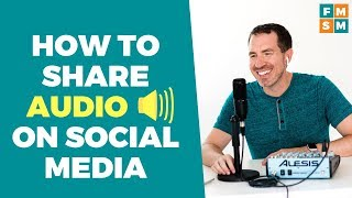 How To Share Audio On Social Media