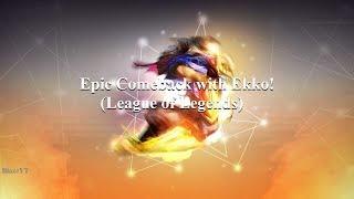 Epic Comeback with Ekko! (League of Legends)