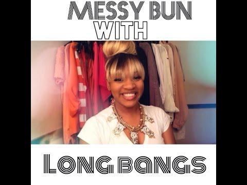 REMAKE: Messy Bun w BANGS NO GLUE