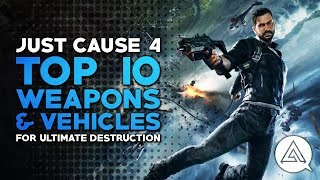 Just Cause 4   Top 10 Weapons and Vehicles for Ultimate Destruction
