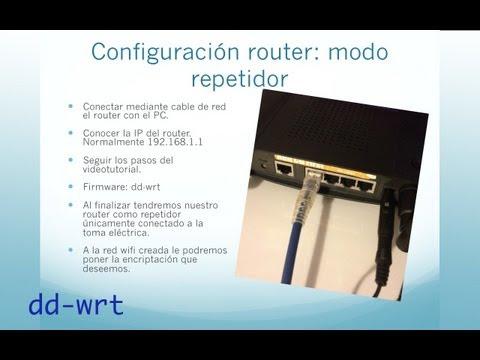 Configuración router wifi como repetidor inalámbrico. con dd-wrt crea tu red wifi a partir de otra.