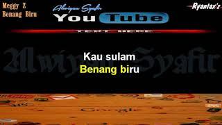 Download lagu Karaoke Meggy Z   Benang Biru