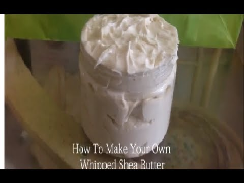 How I Make My Whipped Shea Butter