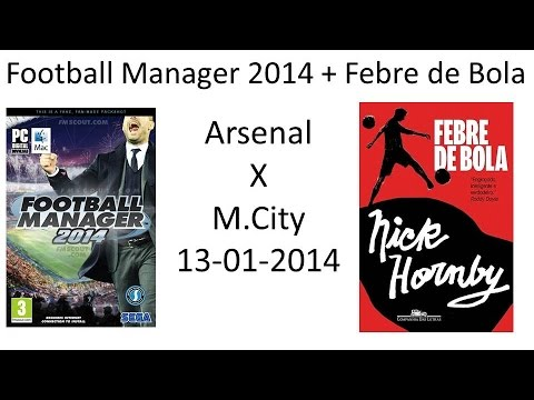 [FM14] Arsenal x M. City (13/01/14)