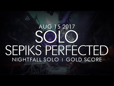 Destiny -  Solo Sepiks Perfected Nightfall (Gold) - August 15, 2017 - Weekly NF Solo