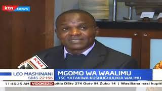 Mgomo Wa Waalimu: TSC yatakiwa kushughulikia walimu