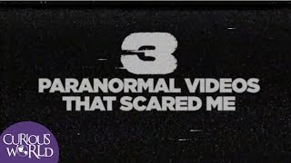 3 Paranormal Videos That Scared Me