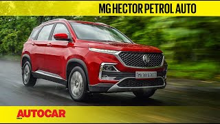 MG Hector Petrol Automatic - Pick of the Range? | First Drive Review | Autocar India