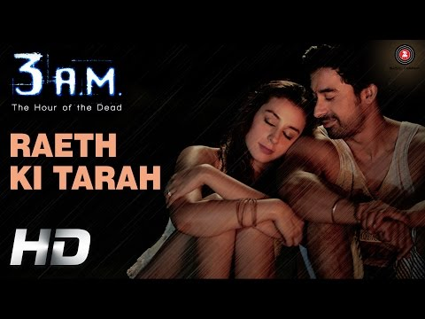 Raeth Ki Tarah Official Video Hd | 3 A.m. | Rannvijay Singh, Anindita Nayar | Rajat Rd video