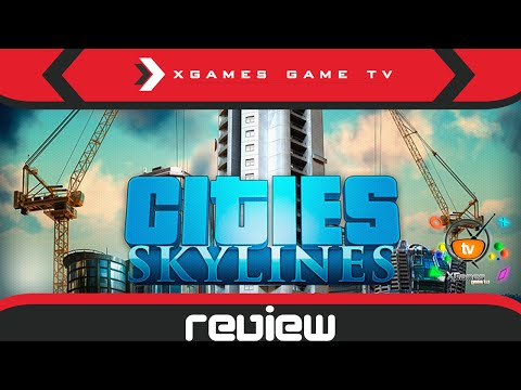 Обзор Cities: Skylines (Review)