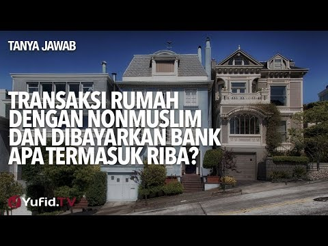 Transaksi Rumah Dengan Nonmuslim Dan Dibayarkan Bank Apakah Termasuk Riba? - Ustadz Ammi Nur Baits.