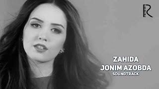 Zahida - Jonim azobda | Захида - Жоним азобда (soundtrack)
