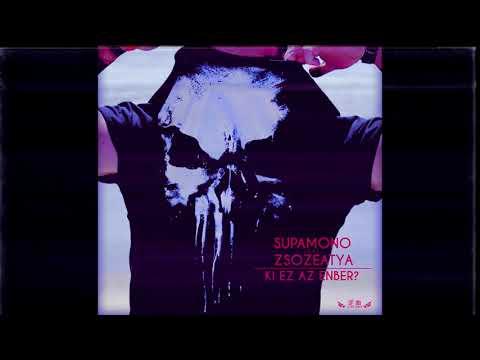 Supamono feat  Zsozeatya  | Ki ez az eNber ? (OFFICIAL AUDIO)